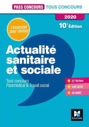 Actualité sanitaire et sociale 2020 : tous concours, paramédical et travail social : l'essentiel pour réviser