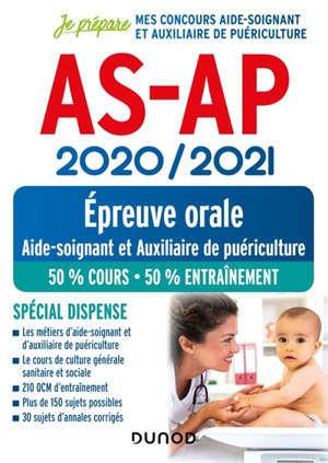 AS-AP, épreuve orale 2020-2021 : aide-soignant et auxiliaire de puériculture : spécial dispense
