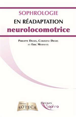 Sophrologie en réadaptation neuro-locomotrice