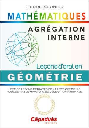 Agrégation interne de mathématiques : leçons d'oral en géométrie