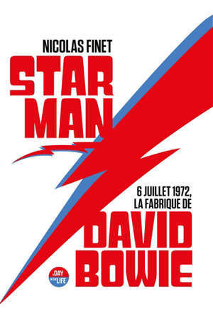 Starman : 6 juillet 1972,  la fabrique de David Bowie