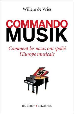 Commando Musik : comment les nazis ont spolié l'Europe musicale