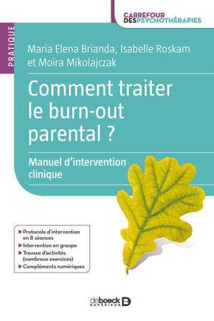 Comment traiter le burn-out parental ? : manuel d'intervention clinique