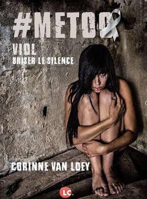 #Metoo : viol : briser le silence