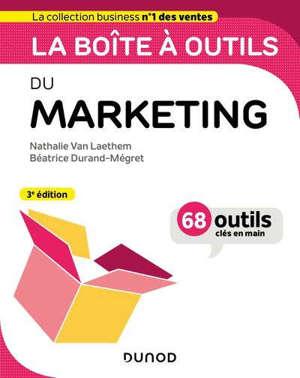 La boîte à outils du marketing : 68 outils clés en main