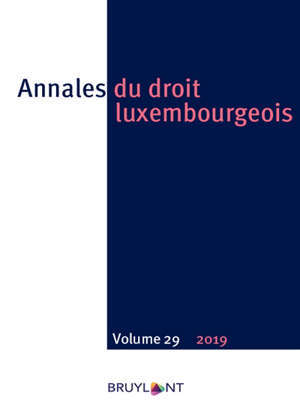 Annales du droit luxembourgeois. n° 29 (2018-2019)
