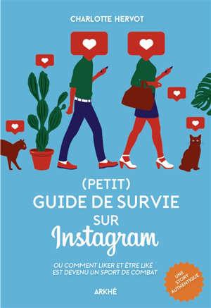 (Petit) guide de survie sur Instagram ou Comment liker et être liké est devenu un sport de combat