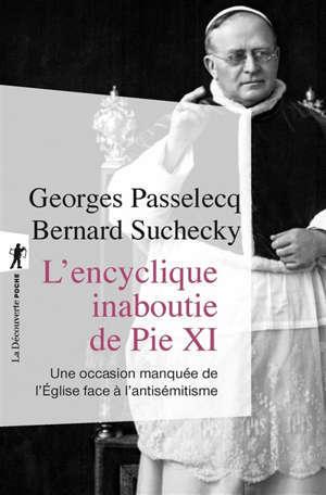 L'encyclique inaboutie de Pie XI : une occasion manquée de l'Eglise face à l'antisémitisme