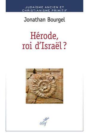 Hérode, roi d'Israël ?