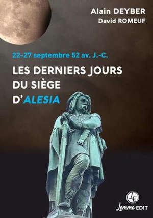 Les derniers jours du siège d'Alésia : 22-27 septembre 52 av. J.-C.