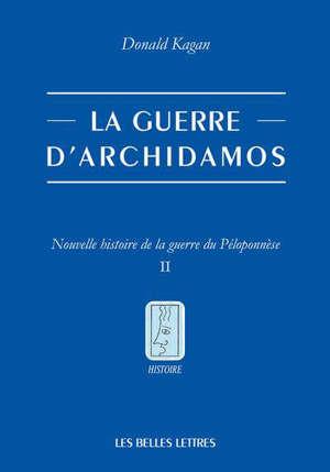 Nouvelle histoire de la guerre du Péloponnèse. Volume 2, La guerre d'Archidamos