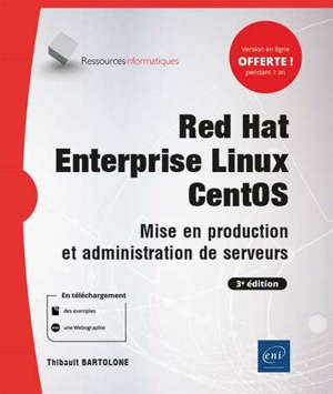 Red Hat Enterprise Linux CentOS : mise en production et administration de serveurs