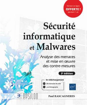 Sécurité informatique et malwares : analyse des menaces et mise en oeuvre des contre-mesures