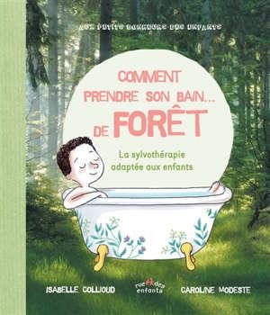 Comment prendre son bain... de forêt : la sylvothérapie adaptée aux enfants