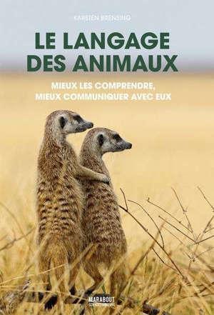 Le langage des animaux : mieux les comprendre, mieux communiquer avec eux