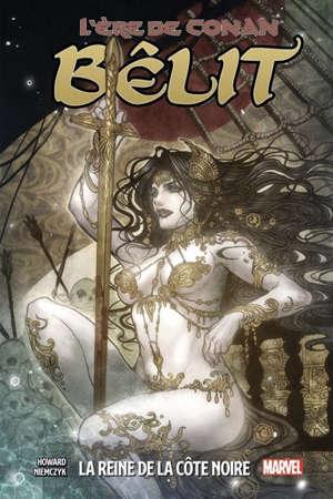 L'ére de Conan : Bêlit, la reine de la Côte noire