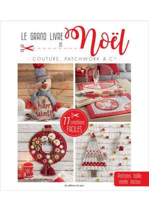 Couture, patchwork & Cie : le grand livre de Noël