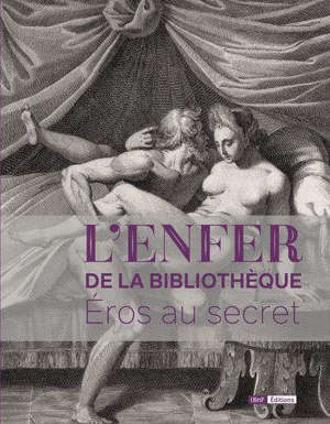 L'Enfer de la Bibliothèque : Eros au secret