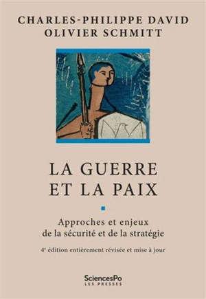 La guerre et la paix : approches et enjeux de la sécurité et de la stratégie