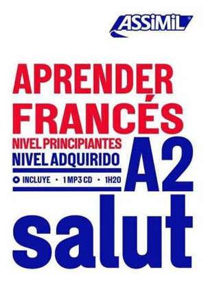 Salut A2 : aprender francès : nivel principiantes, nivel adquirido A2