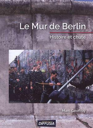 Le mur de Berlin : histoire et chute