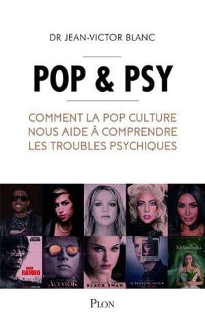 Pop & psy : comment la pop culture nous aide à comprendre les troubles psychiques