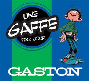 Gaston : une gaffe par jour