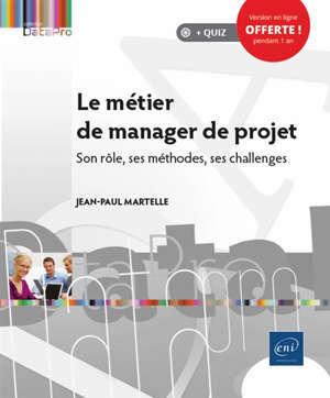 Le métier de manager de projet : son rôle, ses méthodes, ses challenges