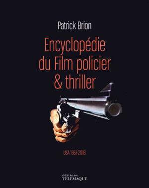 L'encyclopédie du film policier et du thriller : 1960-2019