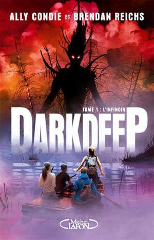 Darkdeep. Volume 1, L'infinoir