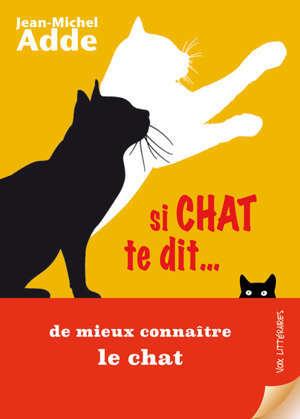 Si chat te dit... : de mieux connaître le chat
