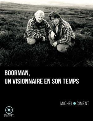Boorman : un visionnaire en son temps