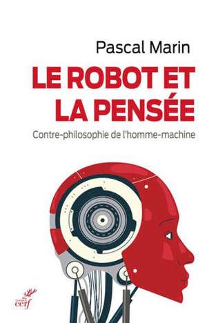 Le robot et la pensée : contre-philosophie de l'homme-machine