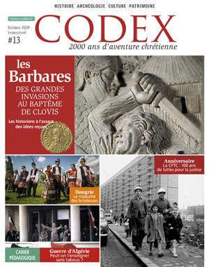 Codex : 2.000 ans d'aventure chrétienne. n° 13, Les barbares : des grandes invasions au baptême de Clovis
