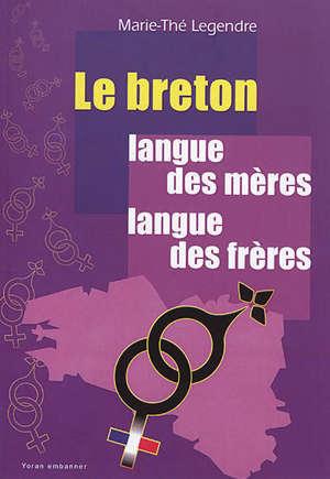 Le breton : langue des mères, langue des frères : le maintien du breton dans cinq familles du Trégor