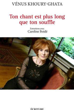 Ton chant est plus long que ton souffle : entretiens avec Caroline Boidé
