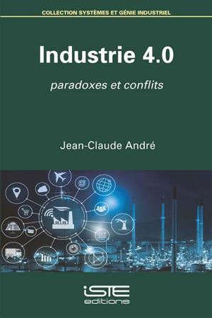 Industrie 4.0 : paradoxes et conflits