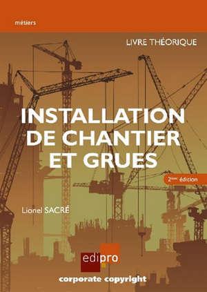 Installation de chantier et grues : livre théorique