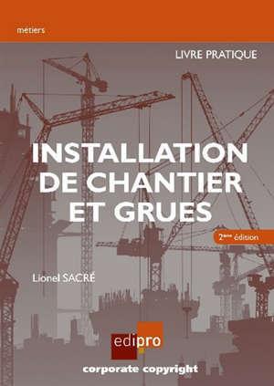 Installation de chantier et grues : livre pratique