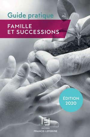 Famille et successions : guide pratique