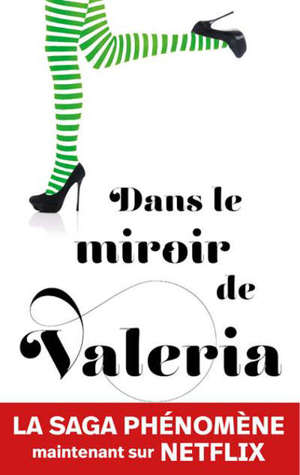 La saga Valeria. Volume 2, Dans le miroir de Valeria