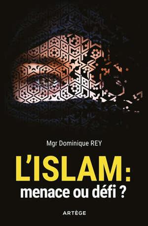 L'islam : menace ou défi ?