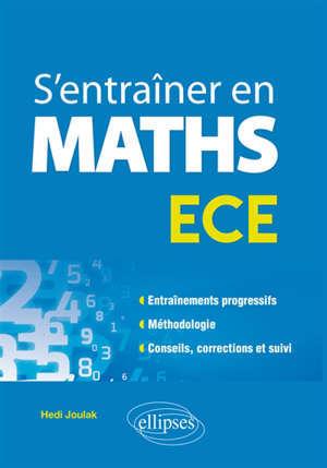 S'entraîner en maths en prépa : ECE 1 & 2