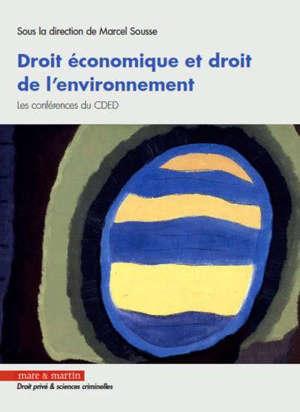 Droit économique et droit de l'environnement : les conférences du CDED