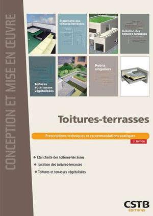 Toitures-terrasses : prescriptions techniques et recommandations pratiques
