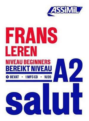 Frans leren : niveau beginners : bereikt niveau A2