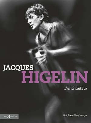 Jacques Higelin, l'enchanteur