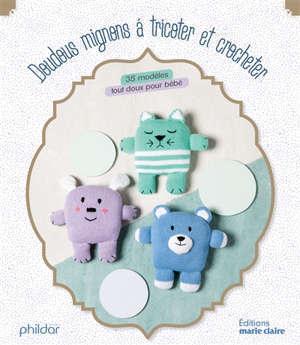 Doudous mignons à tricoter et crocheter : 35 modèles tout doux pour bébé