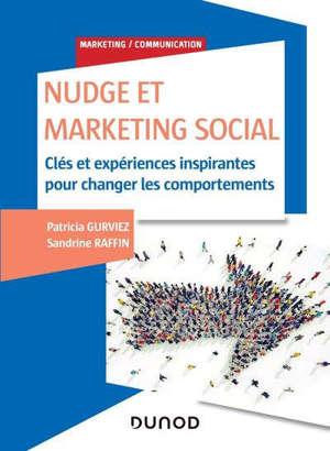 Nudge et social marketing : clés et expériences pour changer les comportements