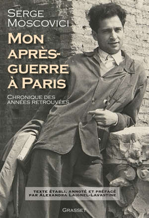 Mon après-guerre à Paris : chroniques des années retrouvées
